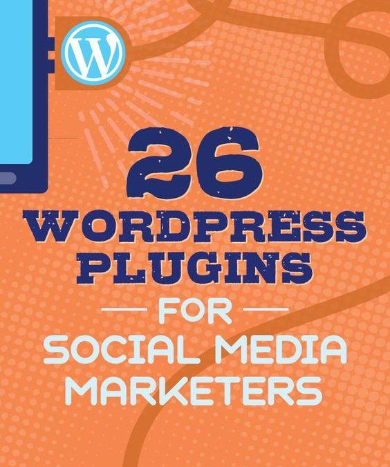 26 WordPress plugins for social media marketers