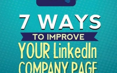 7 Ways to improve your LinkedIn company page