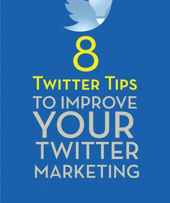 8 Twitter tips to improve your Twitter marketing