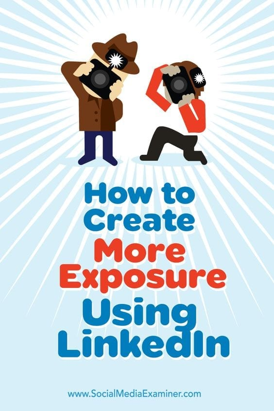 How to create more exposure using LinkedIn