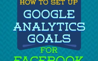 How to set up Google Analytics Goals for Facebook Ads